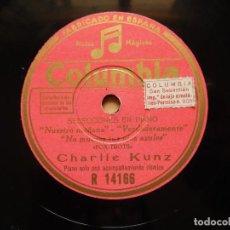 Discos de pizarra: CHARLIE KUNZ - SELECCIONES EN PIANO. Lote 122280387