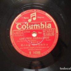 Discos de pizarra: BING CROSBY LOS TRES CABALLEROS. Lote 122283375
