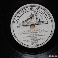 Discos de pizarra: LOLA FLORES LA SALVAORA - COPLAS DE JUAN ROSALES. Lote 122284907