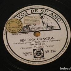 Disques en gomme-laque: ORQUESTA TOMMY DORSEY - SIN UNA CANCION / RIO PROFUNDO - LA VOZ DE SU AMO AF 554. Lote 124682867