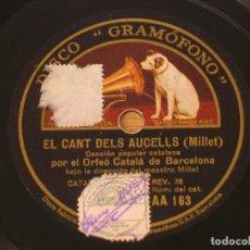 Discos de pizarra: ORFEÓ CATALÀ DE BARCELONA - EL CANT DELS AUCELLS / L'HEREU RIERA - LA VOZ DE SU AMO AA 163. Lote 124975539