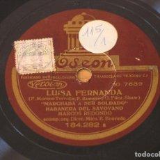 Discos de pizarra: LUISA FERNANDA: MARCOS REDONDO - MARCHABA A SER SOLDADO / SRTA ARQUERO Y SR PARRA - MAZURCA. Lote 125351219
