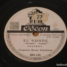 Discos de pizarra: ORQUESTA BENNY GOODMAN - EL CONDE / CLARINETE A LA KING - ODEON 204.128. Lote 125410511