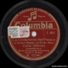 Discos de pizarra: CELIA GÁMEZ - LA CENICIENTA DEL PALACE - PIZARRA COLUMBIA - R 6041 - ESPAÑA 1942. Lote 126146871