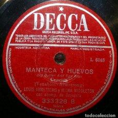 Discos de pizarra: DISCOS 78 RPM - LOUIS ARMSTRONG - VELMA MIDDLETON - ORQUESTA - MANTECA Y HUEVOS - PIZARRA. Lote 126390567