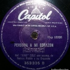 Discos de pizarra: DISCOS 78 RPM - NAT KING COLE - JAZZ - NELSON RIDDLE - ORQUESTA - PERDONA A MI CORAZÓN - PIZARRA. Lote 126840515