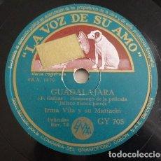 Discos de pizarra: IRMA VILLA - GUADALAJARA / ME HE DE COMER ESA TUNA - LA VOZ DE SU AMO GY 705. Lote 127126079