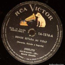 Discos de pizarra: DISCOS 78 RPM - JOSELITO - ORQUESTA - DÓNDE ESTARÁ MI VIDA? - COLOMBIA TIENE UNA COPLA - PIZARRA. Lote 128099387