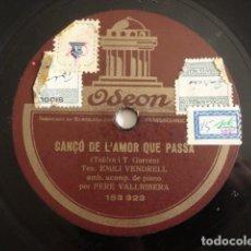 Discos de pizarra: EMILI VENDRELL - CANÇO DE L'AMOR QUE PASSA / ROMANÇ DE SANTA LLÚCIA - ODEON 153.323. Lote 128684071