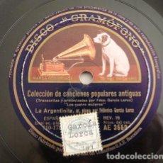 Discos de pizarra: FEDERICO GARCÍA LORCA, LA ARGENTINITA - COLECCIÓN DE CANCIONES POPULARES ANTIGUAS. Lote 128693211
