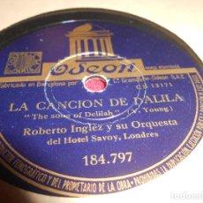 Discos de pizarra: ROBERTO INGLEZ ORQUESTA ETERNAMENTE SAMBA/LA CANCION DE DALILA 10 PULGADAS 25 CTMS ODEON 184.797. Lote 130266118