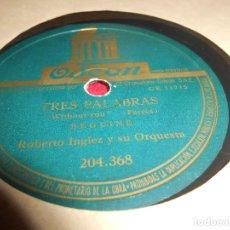Discos de pizarra: ROBERTO INGLEZ TRES PALABRAS/DOS SOMBRAS 10 PULGADAS 25 CTMS ODEON 204.368 SPAIN ESPAÑA. Lote 130271914