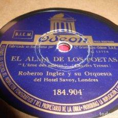 Discos de pizarra: ROBERTO INGLEZ ORQUESTA NOCHE DE RONDA/EL ALMA DE LOS POETAS 10 PULGADAS 25 CTMS ODEON 184.904 . Lote 130272614