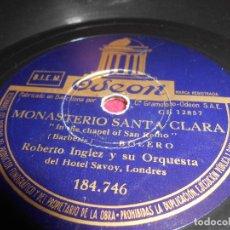 Disques en gomme-laque: ROBERTO INGLEZ ORQUESTA MONASTERIO SANTA CLARA/EN UN CAFE FRANCES 10 PULGADAS 25 CTMS ODEON 184.746. Lote 130273574