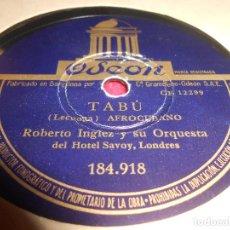 Discos de pizarra: ROBERTO INGLEZ TABU/UN LUGAR EN EL SOL 10 PULGADAS 25 CTMS ODEON 184.918 SPAIN ESPAÑA. Lote 130273774