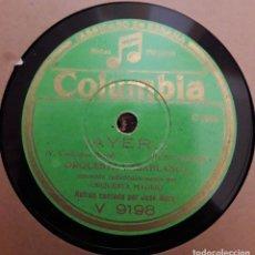Discos de pizarra: ORQUESTA CASABLANCA - AYER / MUÑEQUITA DE COLOR - JOSE MORO - A. FERRERA - ORQUESTA MADRID. Lote 130764364