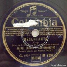 Discos de pizarra: DESENCANTO, DESENGAÑO, TANGO, RAFAEL CANARO ET SON ORCHESTRE, COLUMBIA DF 2557, 10 PULGADAS, 78 RPM. Lote 132884762