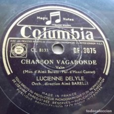 Discos de pizarra: CHANSON VAGABONDE, SANS AMOUR, LUCIENNE DELYLE, COLUMBIA DF 3075, 10 PULGADAS, 78 RPM. Lote 132891674