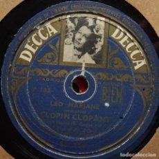 Discos de pizarra: LEO MARJANE, LA CHANSON QUE PERSONNE NE CHANTAIT, CLOPIN CLOPANT, DECCA, 10 PULGADAS, 78 RPM. Lote 132937526