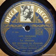 Discos de pizarra: LEO MARJANE, LA CHANSON QUE PERSONNE NE CHANTAIT, CLOPIN CLOPANT, DECCA, 10 PULGADAS, 78 RPM. Lote 132937570
