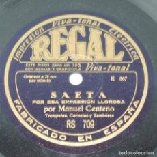 Dischi in gommalacca: DISCO DE PIZARRA REGAL DE MANUEL CENTENO / SAETA (PARROQUIA DE SAN LORENZO) / POR ESA EXPRESIÓN LLOR. Lote 132983646