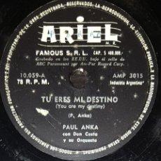 Discos de pizarra: DISCOS 78 RPM - PAUL ANKA - DON COSTA ORQUESTA - TU ERES MI DESTINO - PIZARRA. Lote 133737266