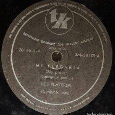 Discos de pizarra: DISCOS 78 RPM - LOS PLATEROS (THE PLATTERS) - MY PRAYER - SOMEONE TO WATCH OVER ME - PIZARRA. Lote 133743498