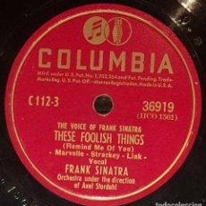 Discos de pizarra: DISCOS 78 RPM - FRANK SINATRA - ORQUESTA - THESE FOOLISH THINGS - A GHOST OF A CHANCE - PIZARRA. Lote 133750122