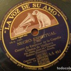 Discos de pizarra: LA VOZ DE SU AMO - NEGRO ESPIRITUAL - ¡OH, QUE BIEN QUE BAILA GIL! CUATRO DE EMPEZAR DE MALLORCA. Lote 133752218
