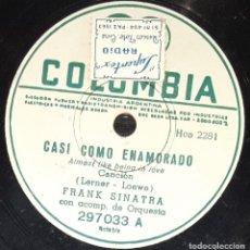 Discos de pizarra: DISCOS 78 RPM - FRANK SINATRA - ORQUESTA - ALMOST LIKE BEING IN LOVE - PIZARRA. Lote 133752822