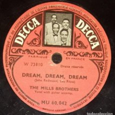 Discos de pizarra: DISCOS 78 RPM - THE MILLS BROTHERS - DREAM DREAM DREAM - ACROSS THE ALLEY FROM THE ALAMO - PICTURE. Lote 133762482