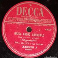Discos de pizarra: DISCOS 78 RPM - BILL HALEY & SUS COMETAS - HASTA LUEGO COCODRILO - ROCK DEL CANILLITA - PIZARRA. Lote 133833454