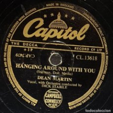 Discos de pizarra: DISCOS 78 RPM - DEAN MARTIN - ORQUESTA - HANGING AROUND WITH YOU - PIZARRA. Lote 133835478