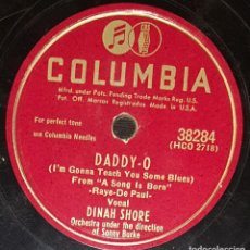 Discos de pizarra: DISCOS 78 RPM - DINAH SHORE - HAPPY VALLEY BOYS - ORQUESTA - DADDY O - BUTTONS AND BOWS - PIZARRA. Lote 133851670