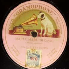 Discos de pizarra: DISCOS 78 RPM - TITTA RUFFO - BARÍTONO - MARIA MARI - DI CAPUA - PIZARRA. Lote 135199850