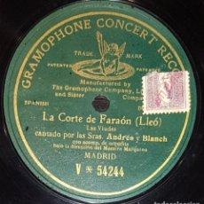 Discos de pizarra: DISCOS 78 RPM - ANDRÉS & BLANCH - DÚO - ORQUESTA - ZARZUELA - LA CORTE DE FARAÓN - LLEÓ - PIZARRA. Lote 135385474