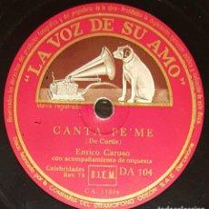 Discos de pizarra: DISCOS 78 RPM - ENRICO CARUSO - TENOR - ORQUESTA - ÓPERA - CANTA PE´ME - ADDIO A NAPOLI - - PIZARRA. Lote 135385986