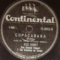 Discos de pizarra: DISCOS 78 RPM - DICK FARNEY - EDUARDO PATANÉ - ORQUESTA - COPACABANA - SAMBA - BRASIL - PIZARRA. Lote 135396466