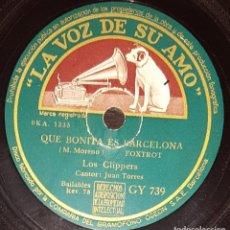 Discos de pizarra: DISCOS 78 RPM - LOS CLIPPERS - JUAN TORRES - QUE BONITA ES BARCELONA - FOXTROT - PIZARRA. Lote 135819562