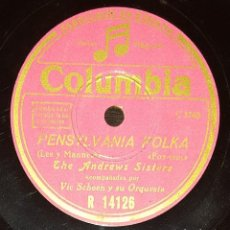 Discos de pizarra: DISCOS 78 RPM - THE ANDREWS SISTERS - ORQUESTA - VIC SCHOEN - FOXTROT - PENSYLVANIA POLCA - PIZARRA. Lote 135820310