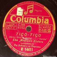 Discos de pizarra: DISCOS 78 RPM - THE ANDREWS SISTERS - ORQUESTA - VIC SCHOEN - SAMBA - TICO TICO - PIZARRA. Lote 135823094