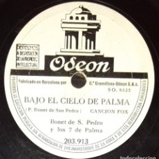Discos de pizarra: DISCOS 78 RPM - BONET DE SAN PEDRO Y LOS 7 DE PALMA - FOX - BAJO EL CIELO DE PALMA - PIZARRA. Lote 135867334