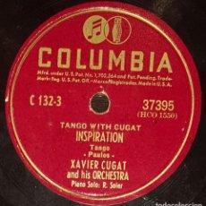 Discos de pizarra: DISCOS 78 RPM - XAVIER CUGAT - ORCHESTRA - TANGO - INSPIRATION - LA CUMPARSITA - PIZARRA. Lote 138032118