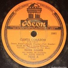 Discos de pizarra: DISCOS 78 RPM - ELDER BARBER - ORQUESTA - FOXTROT - CASTELLANO - CANTA CORAZÓN - PIZARRA. Lote 138576214