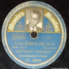 Discos de pizarra: DISCOS 78 RPM - ANTONIO MACHÍN - ORQUESTA - GUARACHA - A LA BUENA DE DIOS - PIEL CANELA - PIZARRA. Lote 138578038