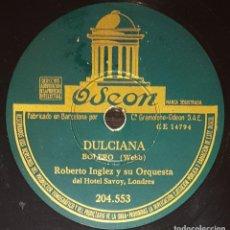 Discos de pizarra: DISCOS 78 RPM - ROBERTO INGLEZ - ORQUESTA HOTEL SAVOY - BOLERO - DULCIANA - PIZARRA. Lote 139271078