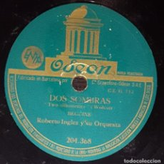 Discos de pizarra: DISCOS 78 RPM - ROBERTO INGLEZ - ORQUESTA - BEGUINE - DOS SOMBRAS - TRES PALABRAS - PIZARRA. Lote 139271802