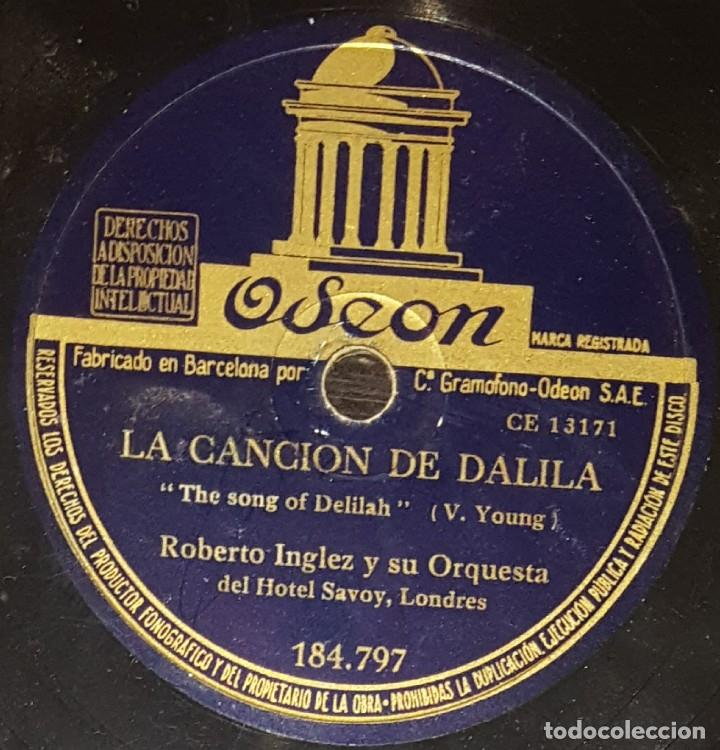 DISCOS 78 RPM - ROBERTO INGLEZ - ORQUESTA HOTEL SAVOY - LONDRES - LA CANCIÓN DE DALILA - PIZARRA (Música - Discos - Pizarra - Solistas Melódicos y Bailables)