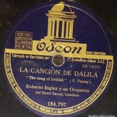 Discos de pizarra: DISCOS 78 RPM - ROBERTO INGLEZ - ORQUESTA HOTEL SAVOY - LONDRES - LA CANCIÓN DE DALILA - PIZARRA. Lote 139273022