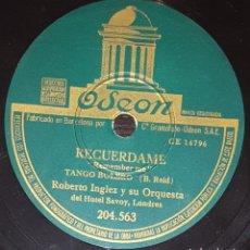 Discos de pizarra: DISCOS 78 RPM - ROBERTO INGLEZ - ORQUESTA HOTEL SAVOY - TANGO BOLERO - RECUÉRDAME - PIZARRA. Lote 139273882